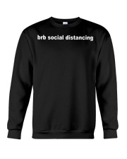 Brb social distancing shirt Crewneck Sweatshirt thumbnail