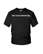 Brb social distancing shirt Youth T-Shirt thumbnail