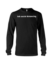 Brb social distancing shirt Long Sleeve Tee thumbnail