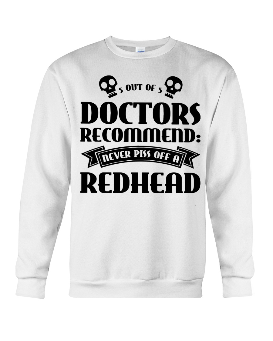 Out of doctors recommend never piss off a redhead Crewneck Sweatshirt