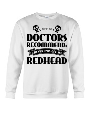 Out of doctors recommend never piss off a redhead Crewneck Sweatshirt front