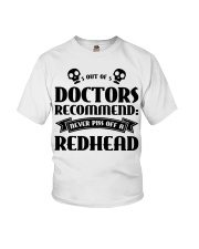 Out of doctors recommend never piss off a redhead Youth T-Shirt thumbnail