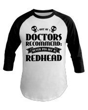Out of doctors recommend never piss off a redhead Baseball Tee thumbnail