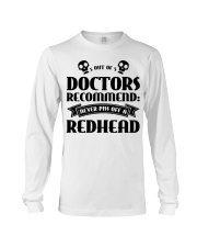 Out of doctors recommend never piss off a redhead Long Sleeve Tee thumbnail