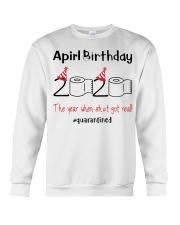 April Birthday 2020 the year when shit got real  Crewneck Sweatshirt thumbnail