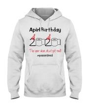 April Birthday 2020 the year when shit got real  Hooded Sweatshirt thumbnail