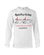 April Birthday 2020 the year when shit got real  Long Sleeve Tee thumbnail