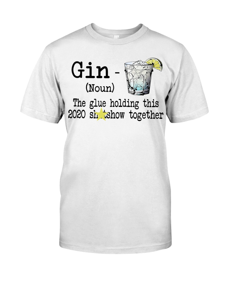 Gin Definition The glue holding this 2020  Classic T-Shirt