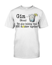 Gin Definition The glue holding this 2020  Classic T-Shirt front