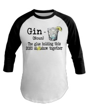 Gin Definition The glue holding this 2020  Baseball Tee thumbnail