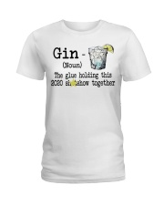 Gin Definition The glue holding this 2020  Ladies T-Shirt thumbnail