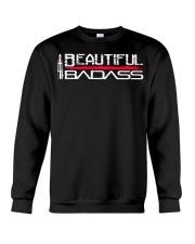 Beautiful Badass shirt Crewneck Sweatshirt thumbnail