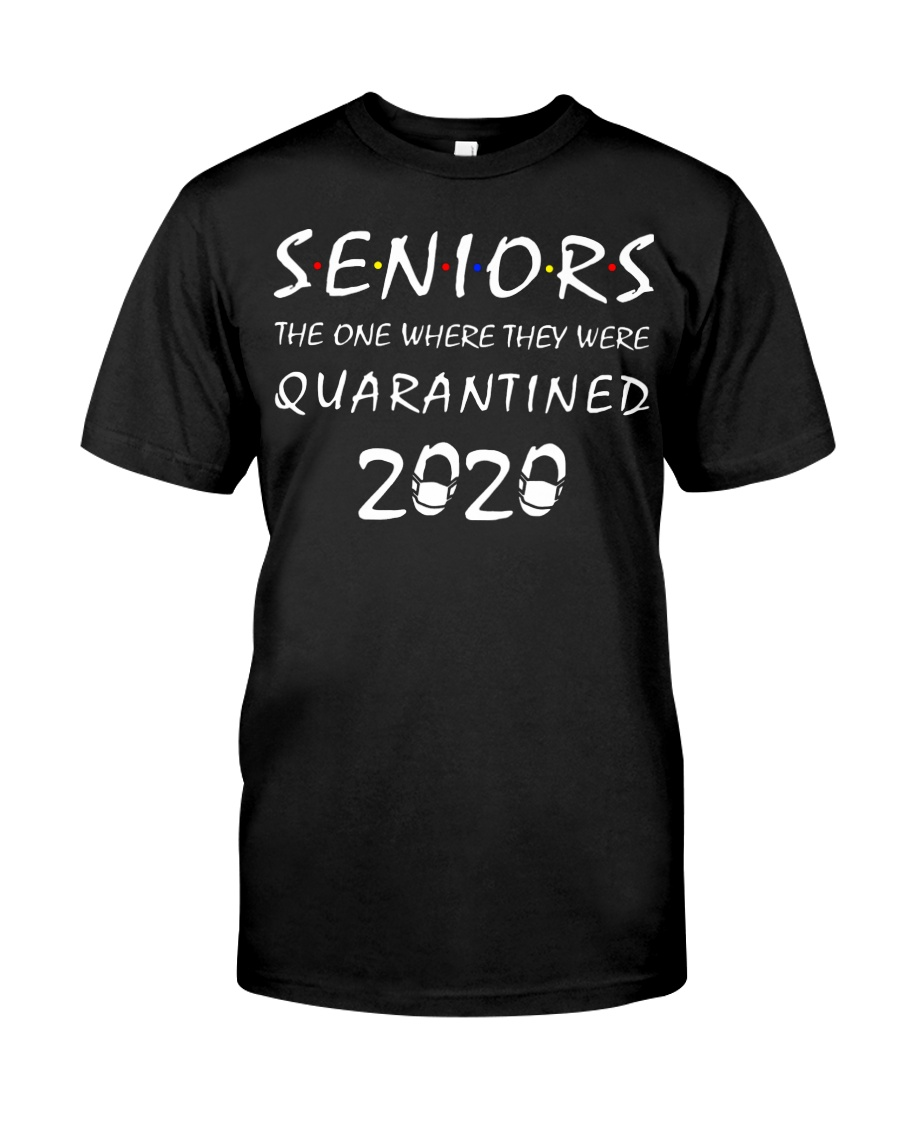 Seniors The one where they were Quarantined 2020 Classic T-Shirt