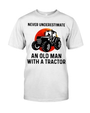 Never underestimate an old man with a Tractor  Classic T-Shirt front