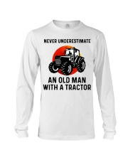 Never underestimate an old man with a Tractor  Long Sleeve Tee thumbnail