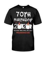 70th birthday 2020 the year when shit got real Classic T-Shirt front