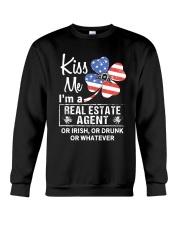 Kiss me I'm a real estate agent or Irish or drunk  Crewneck Sweatshirt thumbnail
