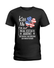 Kiss me I'm a real estate agent or Irish or drunk  Ladies T-Shirt thumbnail