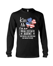 Kiss me I'm a real estate agent or Irish or drunk  Long Sleeve Tee thumbnail