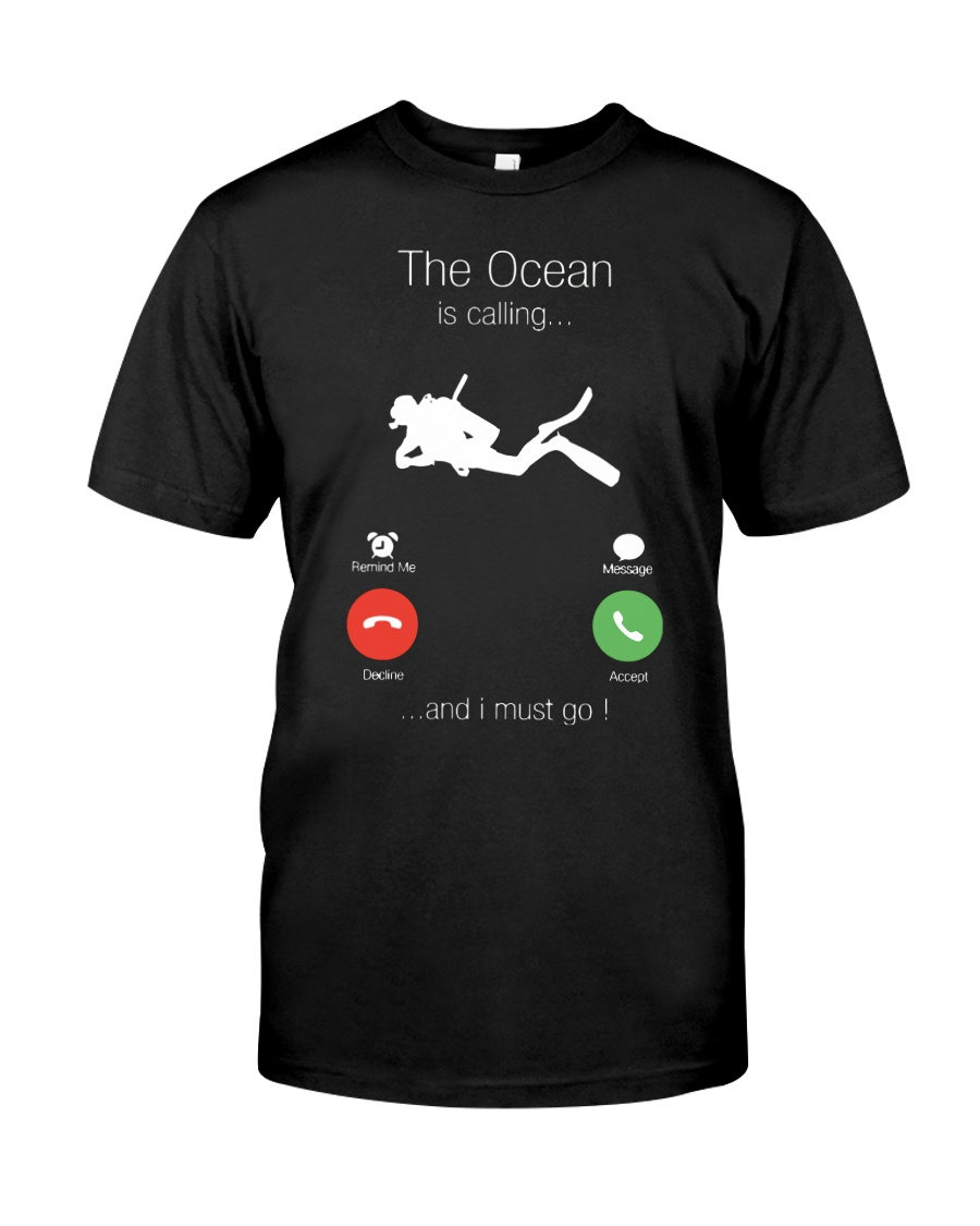 The Ocean is calling and I must go shirt Classic T-Shirt