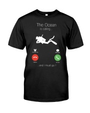 The Ocean is calling and I must go shirt Classic T-Shirt front