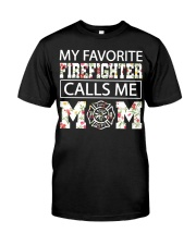 My favorite firefighter calls me mom shirt Classic T-Shirt front