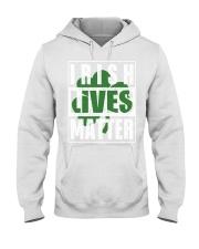 Irish Lives Matter shirt Hooded Sweatshirt thumbnail