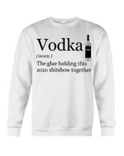 Vodka The Glue Holding This 2020 Shitshow To Crewneck Sweatshirt tile