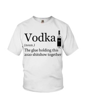 Vodka The Glue Holding This 2020 Shitshow To Youth T-Shirt thumbnail