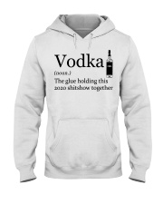 Vodka The Glue Holding This 2020 Shitshow To Hooded Sweatshirt tile