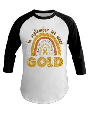 Childhood Cancer In September We wear gold shirt Baseball Tee thumbnail