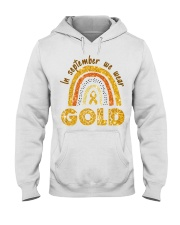 Childhood Cancer In September We wear gold shirt Hooded Sweatshirt thumbnail