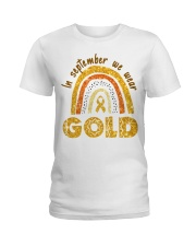 Childhood Cancer In September We wear gold shirt Ladies T-Shirt thumbnail