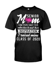 Senior mom some people wait their entire lives  Classic T-Shirt front