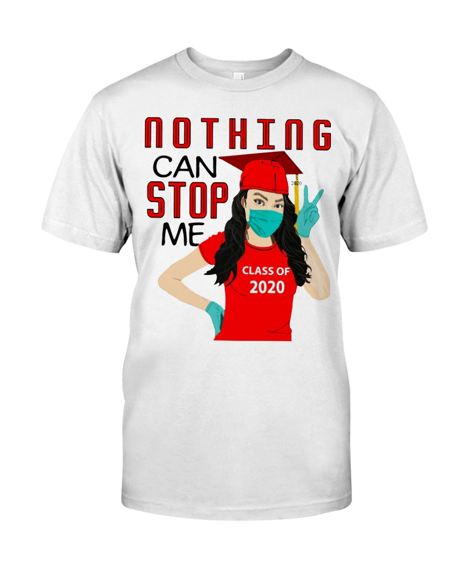 Nothing can stop me class of 2020 red shirt Classic T-Shirt