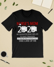 Nurse's Mom 2020 my daughter risks her life take  Classic T-Shirt lifestyle-mens-crewneck-front-19
