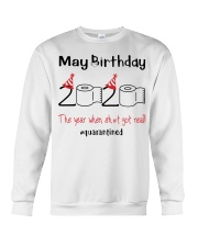 May Birthday 2020 the year when shit got real  Crewneck Sweatshirt tile