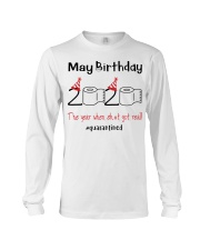 May Birthday 2020 the year when shit got real  Long Sleeve Tee thumbnail