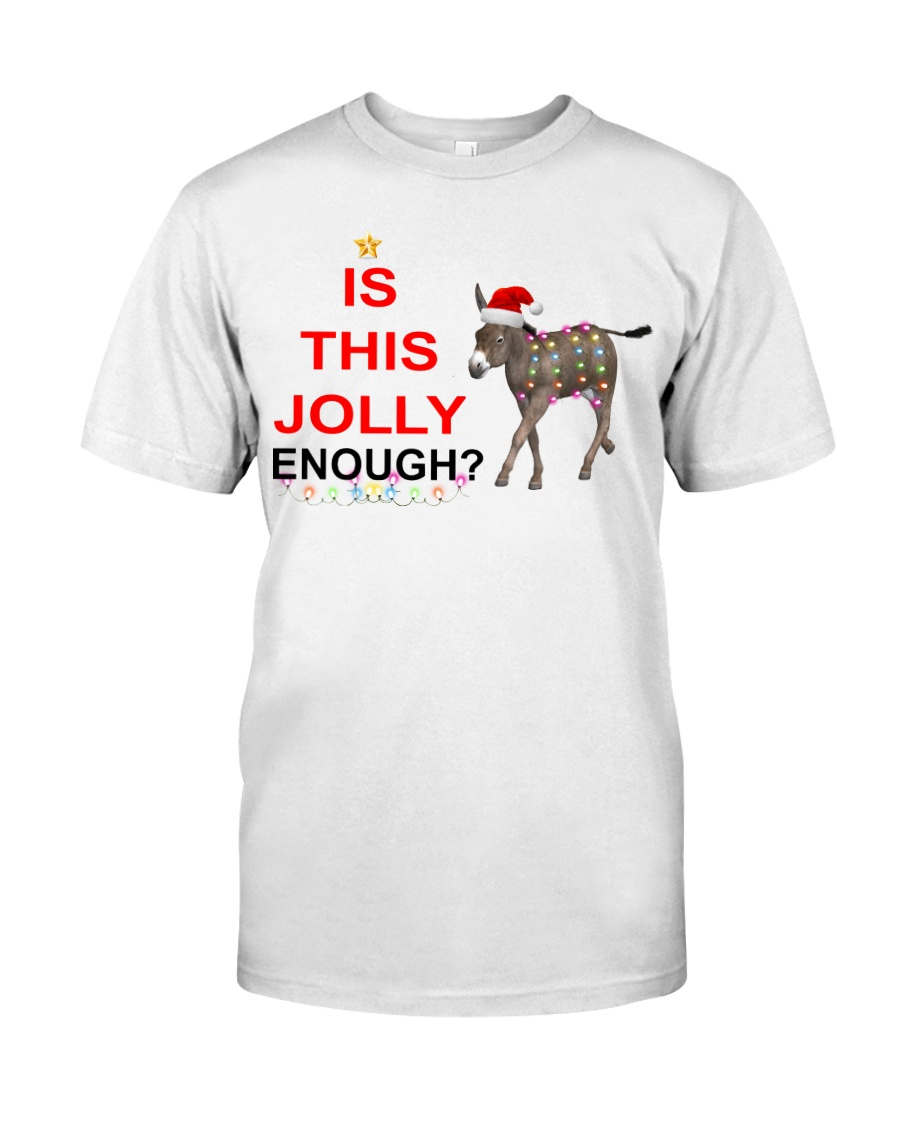 Is this Jolly enough donkey Christmas shirt Classic T-Shirt