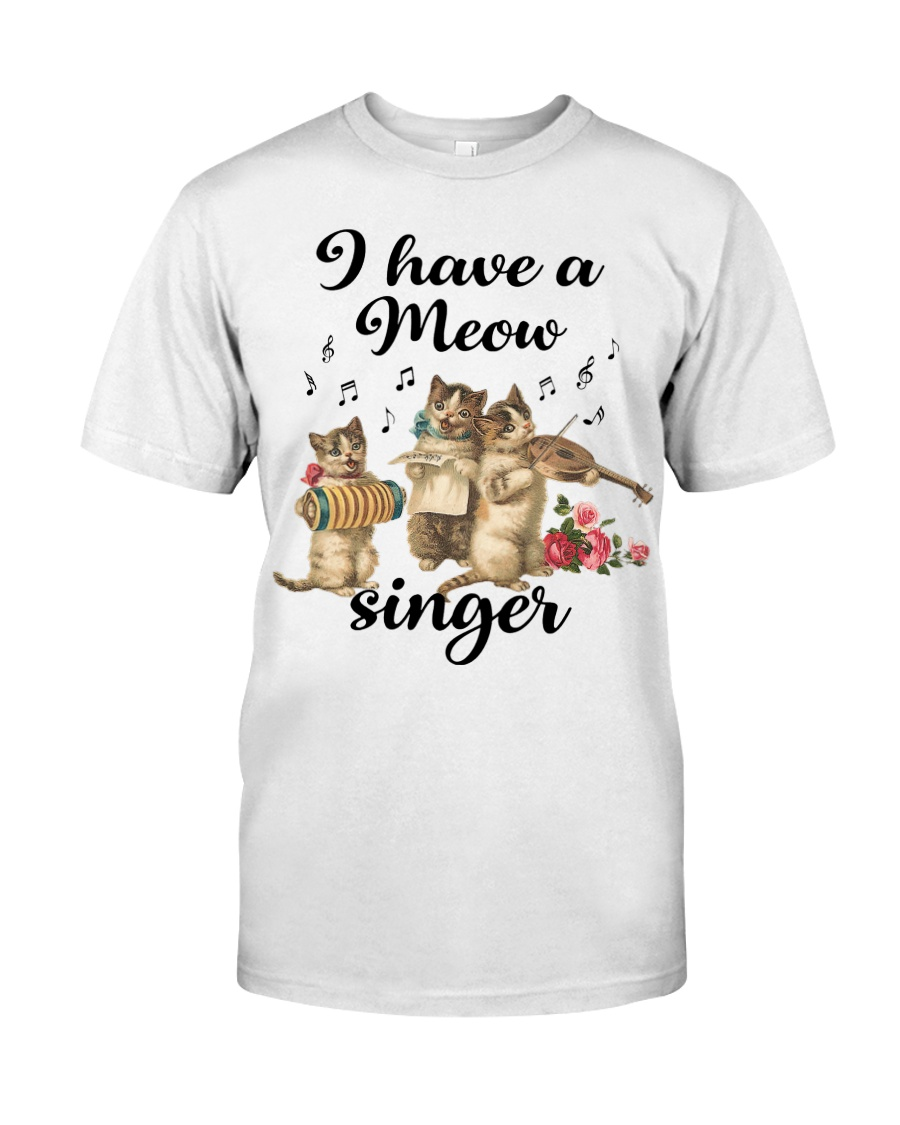I have a meow singer shirt Classic T-Shirt
