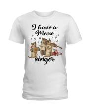 I have a meow singer shirt Ladies T-Shirt thumbnail