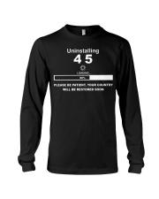 Uninstalling 45 loading please be patient shirt Long Sleeve Tee thumbnail