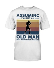 Boxing Assuming Im Just An Old Man Was Your  Classic T-Shirt front