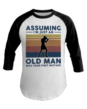 Boxing Assuming Im Just An Old Man Was Your  Baseball Tee thumbnail
