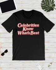 Celebrities Know what's best shirt Classic T-Shirt lifestyle-mens-crewneck-front-17