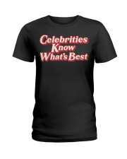 Celebrities Know what's best shirt Ladies T-Shirt thumbnail