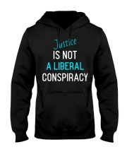 Justice is not a Liberal Conspiracy shirt Hooded Sweatshirt thumbnail