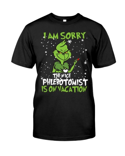 Grinch I am sorry the nice Phlebotomist shirt