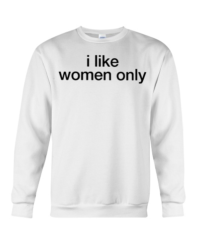 I like women only shirt