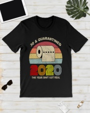 30 and Quarantined 2020 the year shit got real  Classic T-Shirt lifestyle-mens-crewneck-front-17